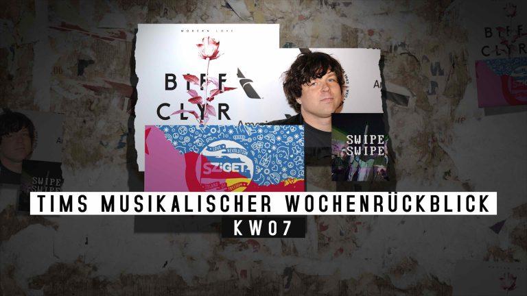 Die KW07 mit Blick auf die Musik – Tims musikalischer Wochenrückblick